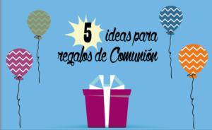 Regalos Comunión: cinco propuestas para el regalo más especial