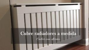 Cubre radiadores a medida: calor con diseño