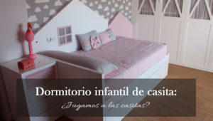 Dormitorio infantil de Casita, ¿jugamos a las casitas?